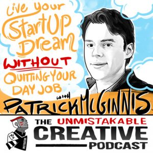 Patrick McGinnis in The Unmistakable Creative Podcast