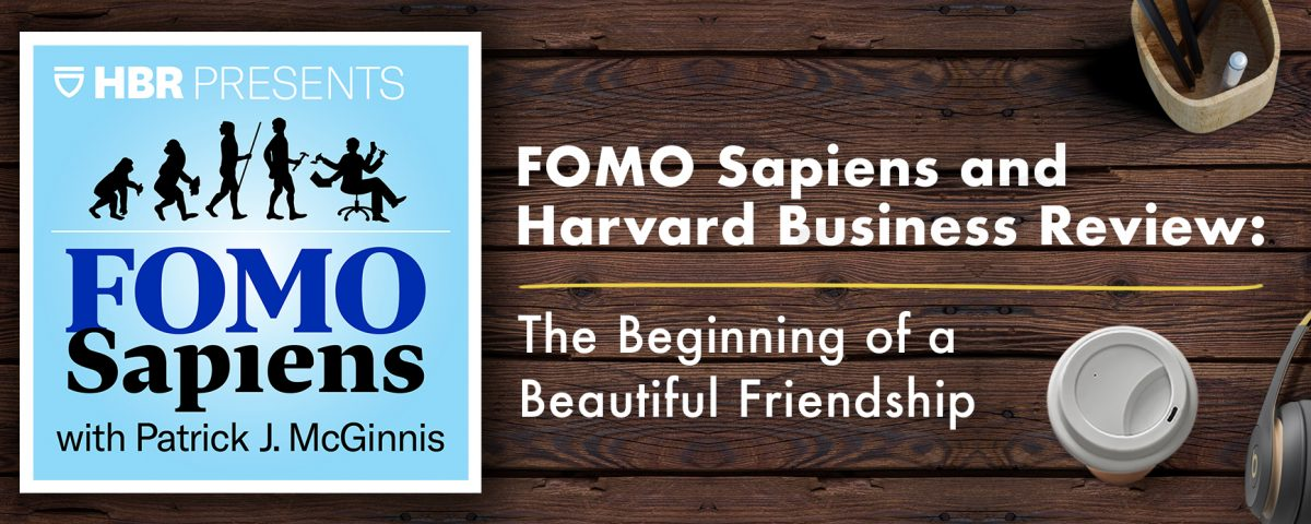 Fomo Sapien and HArvard Business Review